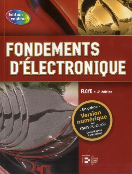 Vente  Fondements d'électronique ; circuits c.c. ; circuits c.a. ; composants et applications (6e édition)  - Thomas L. Floyd