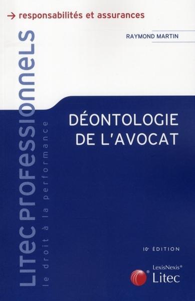 Livre deontologie de l 39 avocat raymond martin - Culture de l avocat ...