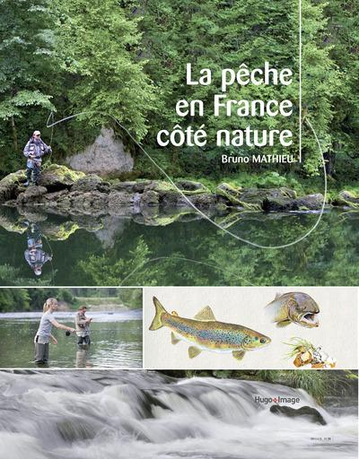 La pêche en France côté nature  - Bruno Mathieu