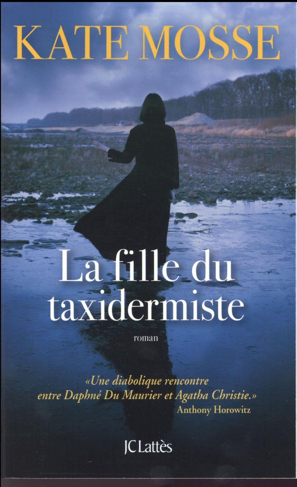 Vente Livre :                                    La fille du taxidermiste                                      - Kate Mosse