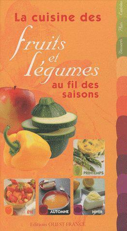 Livre la cuisine des fruits et l gumes au fil des for Livre cuisine legumes