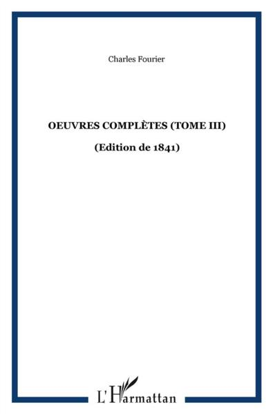 Oeuvres Completes (T Iii) Fourier Edition De 1841  - Charles Fourier