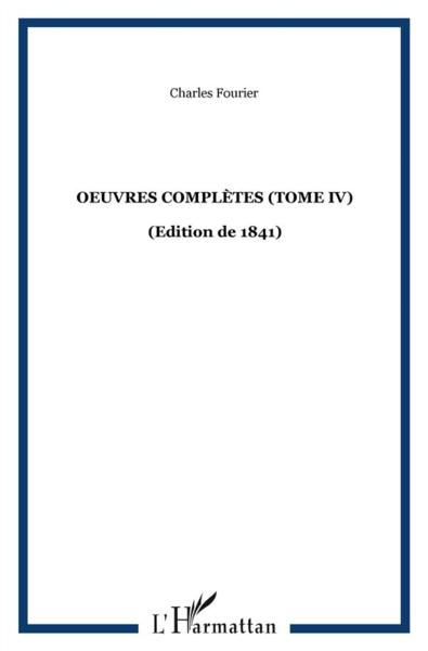 Oeuvres Completes (T Iv) Fourier Edition De 1841  - Charles Fourier