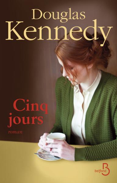 Douglas Kennedy - Cinq jours