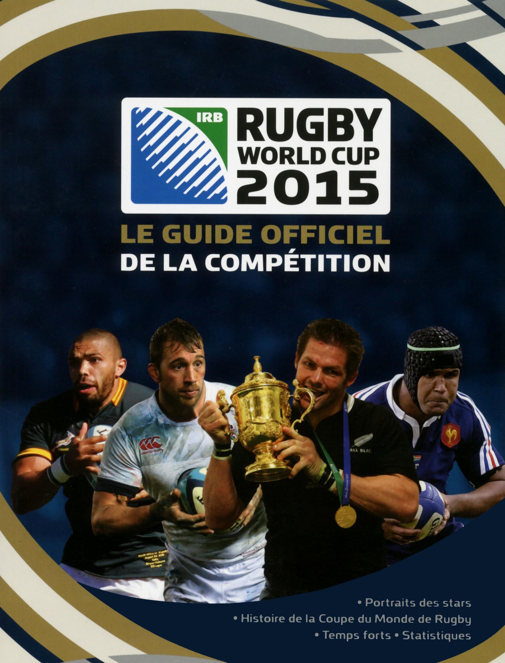 Coupe du monde de rugby 2015 le guide officiel de la - Dates de la coupe du monde de rugby 2015 ...