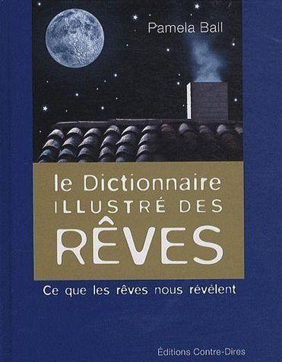 livre le dictionnaire illustr des r ves ce que les r ves nous r v lent pamela j ball. Black Bedroom Furniture Sets. Home Design Ideas