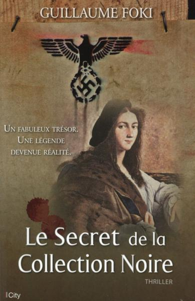 Vente Livre :                                    Le secret de la collection noire                                      - Guillaume Foki