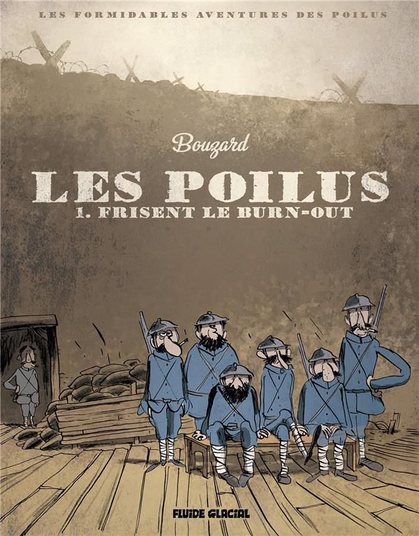 Les poilus t.1 ; frisent le burn-out  - Guillaume Bouzard