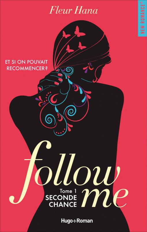 Vente  Follow me T.1 ; seconde chance  - Hana Fleur  - Fleur Hana