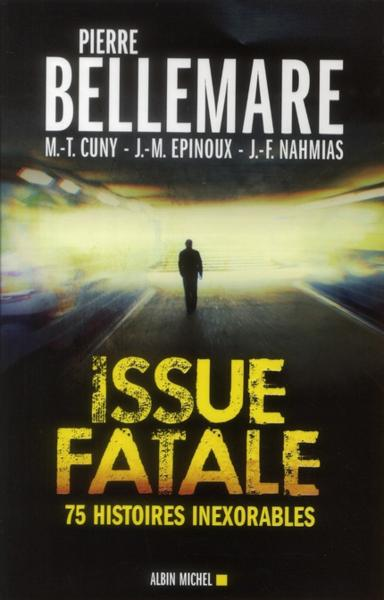 Vente  Issue fatale ; 75 histoires inexorables (édition 2012)  - Pierre Bellemare