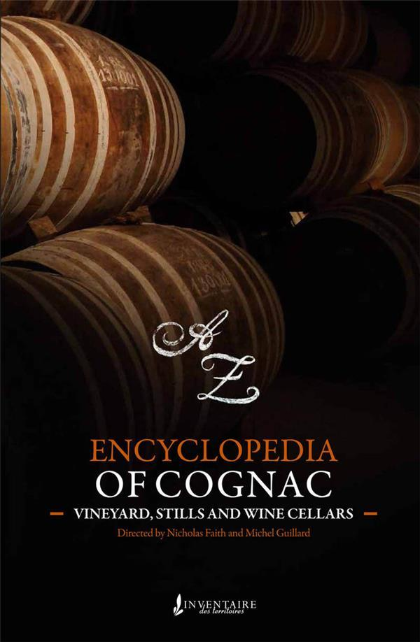 Vente  Encyclopedia of cognac ; vineyards, stills and wine cellars  - Michel Guillard  - Nicholas Faith