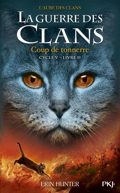La Guerre des clans Cycle 5: l'Aube des clans (2) : Coup de tonnerre