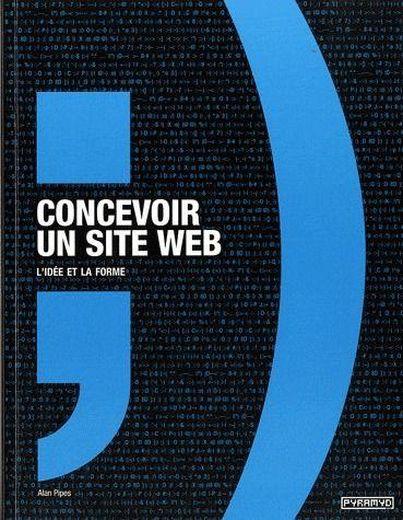 Concevoir un site web l 39 id e et la forme alan pipes for Idee site internet