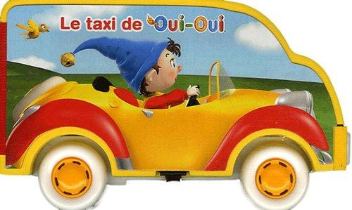 livre le taxi de oui oui livre voiture enid blyton. Black Bedroom Furniture Sets. Home Design Ideas