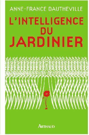 Livre l 39 intelligence du jardinier anne france for Jardinier en ligne