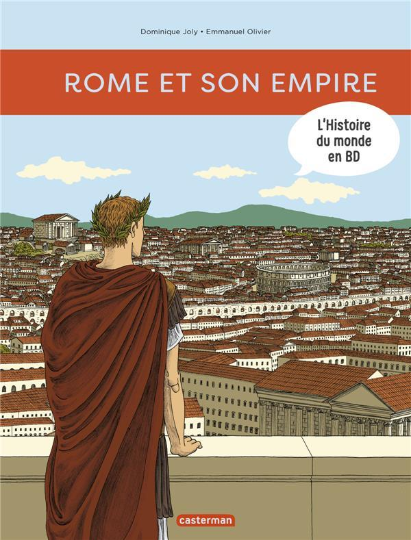 Rome et son empire  - Dominique Joly  - Emmanuel Olivier