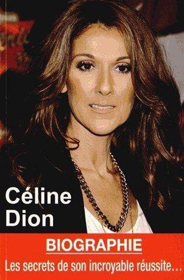 Livre - Celine Dion ; biographie, les secrets de son