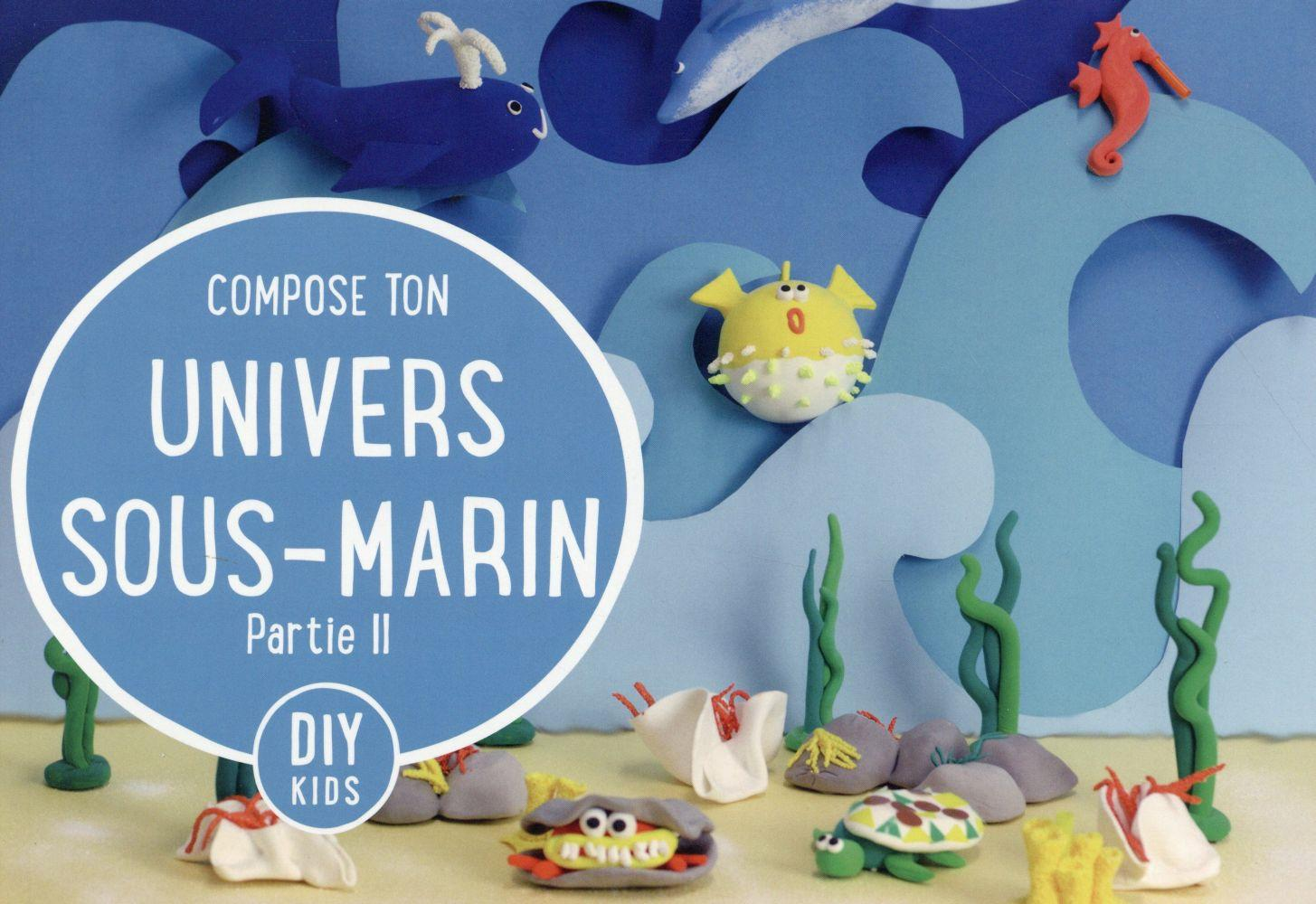 Compose ton univers sous marin t.2  - Collectif