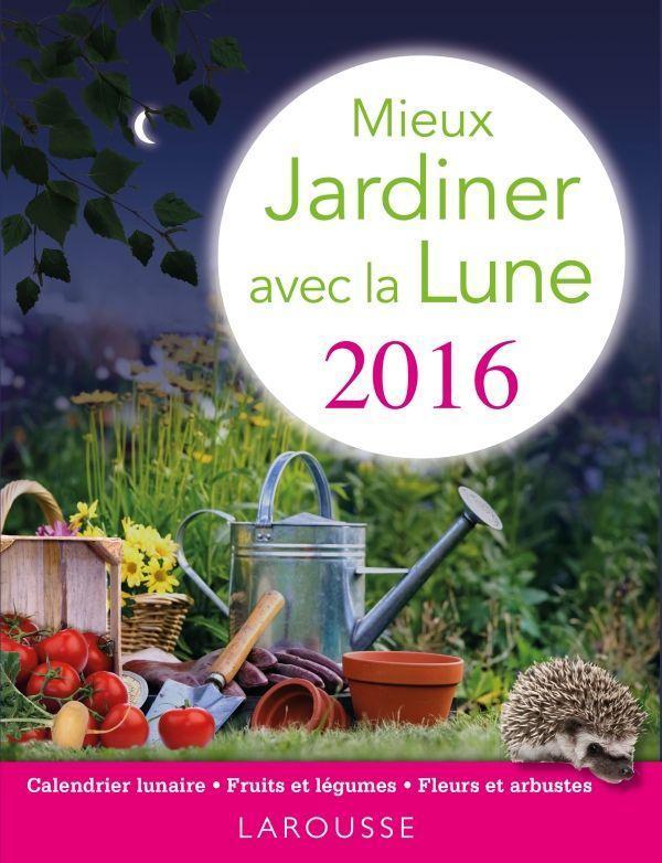 livre mieux jardiner avec la lune dition 2016 lebrun olivier. Black Bedroom Furniture Sets. Home Design Ideas