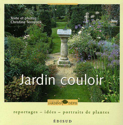 Livre jardin couloir reportages id es portraits de for Jardin en couloir