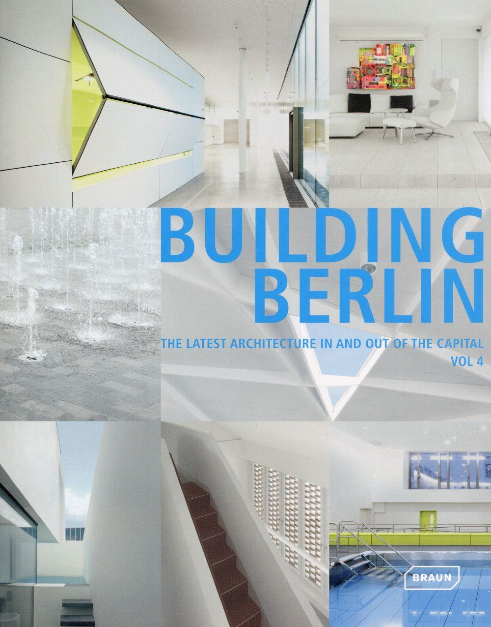 Building Berlin t.4 ; the latest architecture in and out of the capital  - Collectif