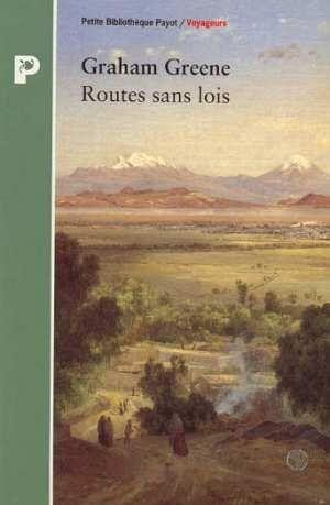 Route sans lois  - Graham Greene