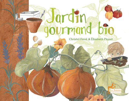 Christel ferre elisabeth piquet belgique loisirs for Jardin gourmand