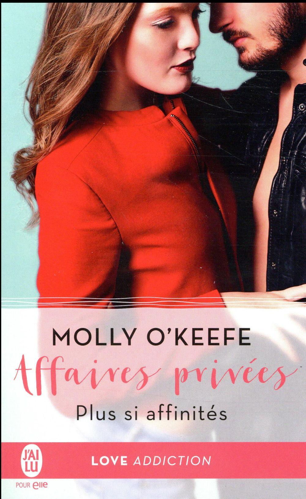 Vente  Affaires privées T.3 ; plus si affinités  - O'Keefe  Molly  - Molly O'Keefe
