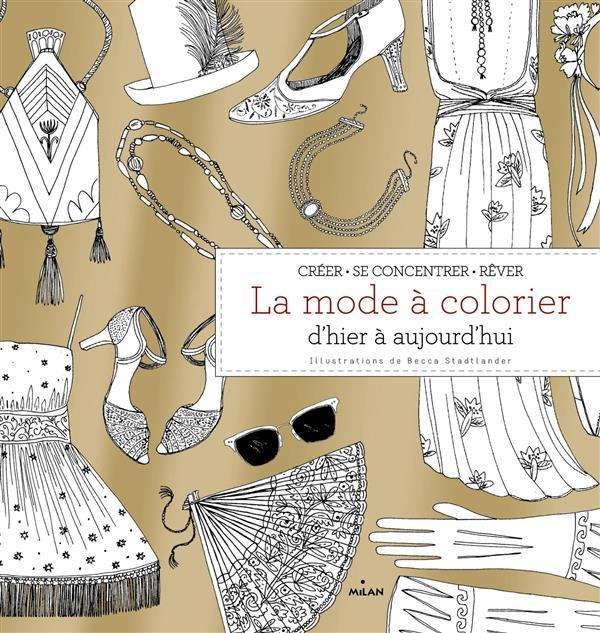La mode à colorier  - Becca Stadtlanter