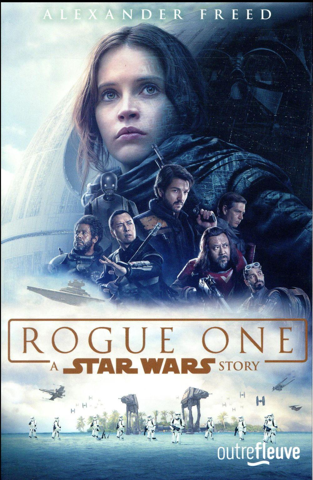 Star Wars ; rogue one  - Alexander Freed