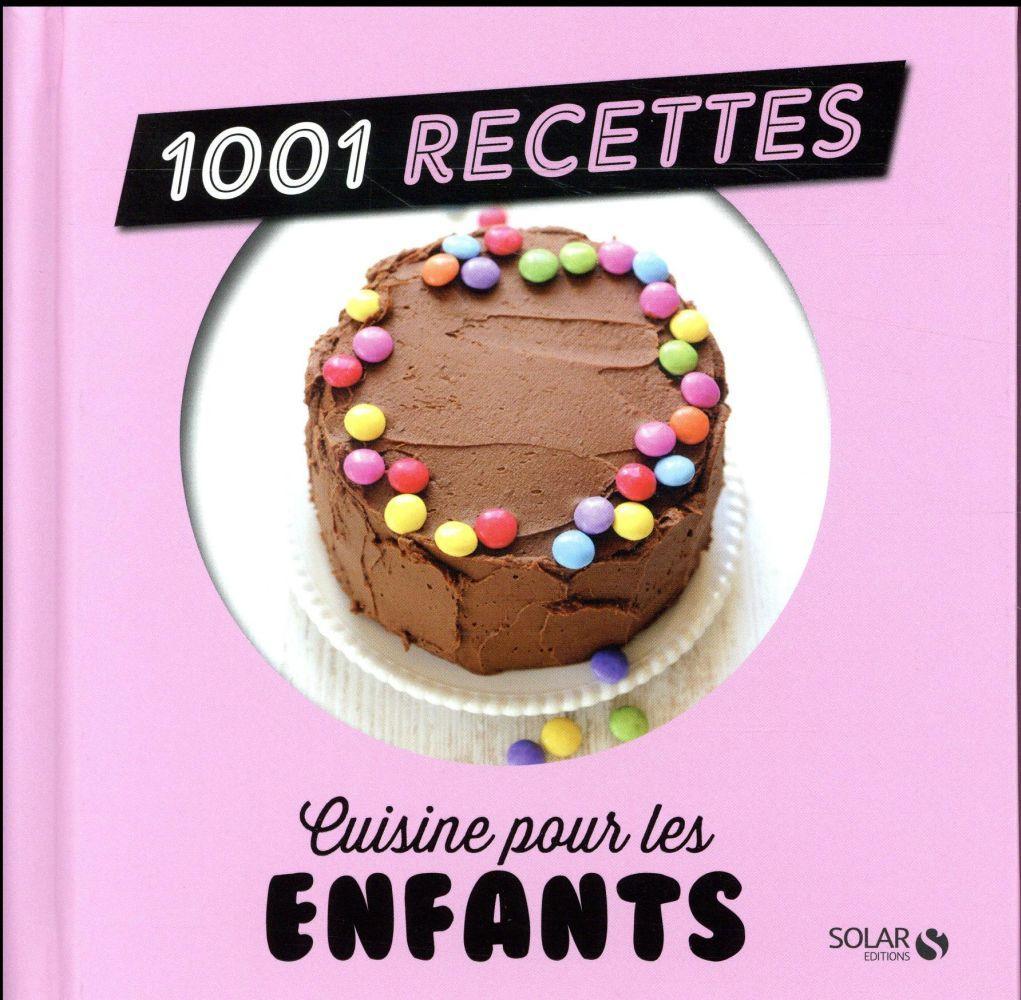 1001 recettes cuisine pour les enfants collectif - Cuisine pour les enfants ...