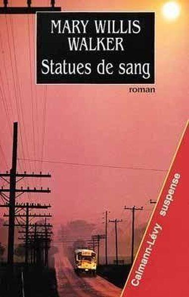 Vente Livre :                                    Statues de sang                                      - Mary-Willis Walker