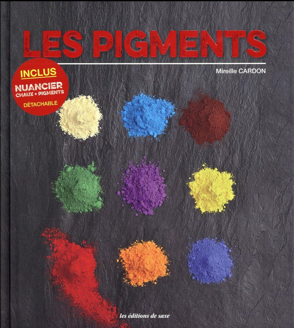 Les pigments ; inclus : nuancier chaux + pigments, détachable  - Mireille Cardon