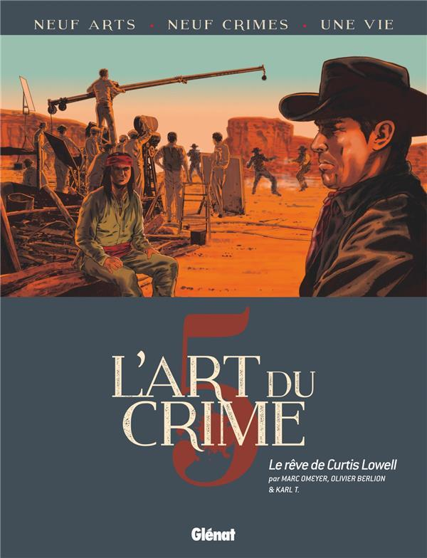 L'art du crime T.5 ; le rêve de Curtis Lowell  - Olivier Berlion  - Marc Omeyer  - Karl T.  - Karl T.