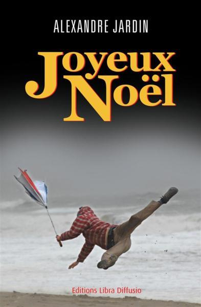 Livre joyeux no l alexandre jardin for Alexandre jardin books