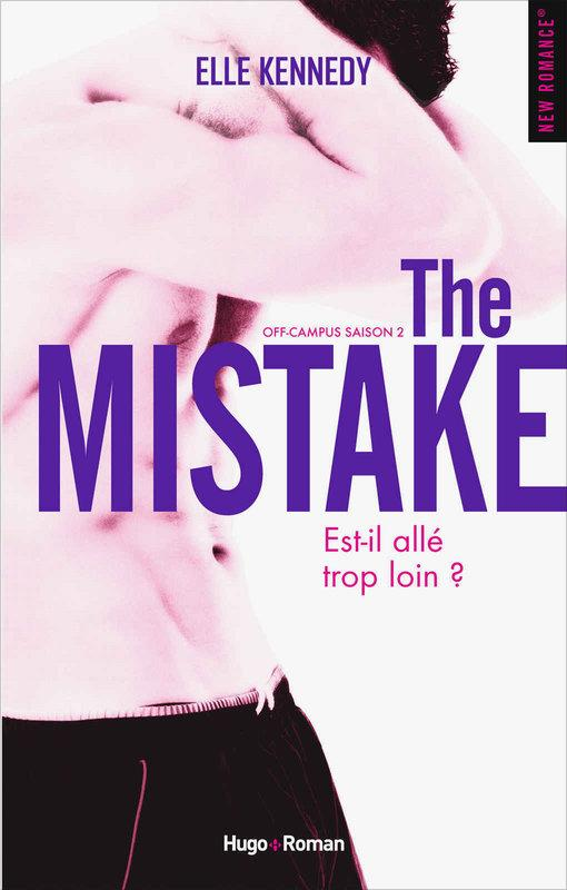 Off-campus saison 2 ; the mistake  - Elle Kennedy