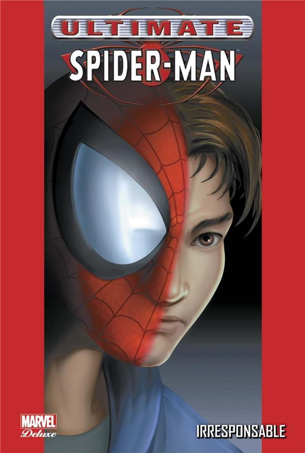 Ultimate Spider-Man T.4 ; irresponsable  - Brian Michael Bendis  - Mark Bagley