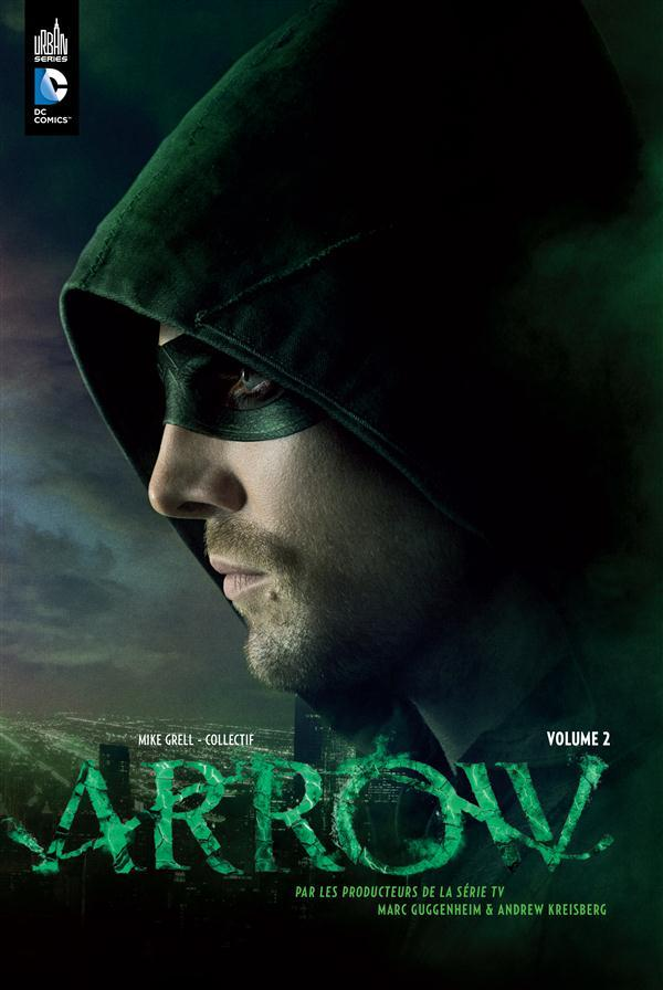 Arrow, la série TV t.2  - Marc Guggenheim  - Andrew Kreisberg  - Collectif
