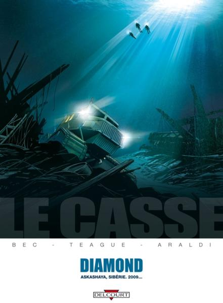Le casse t.1 ; diamond  - Bec-C+Teague-D