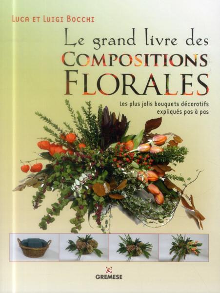 livre le grand livre des compositions florales les. Black Bedroom Furniture Sets. Home Design Ideas
