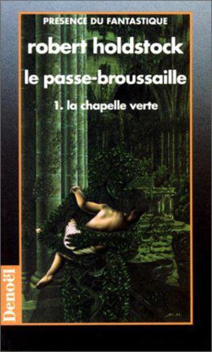 Le passe-broussaille t1  - Robert Holdstock