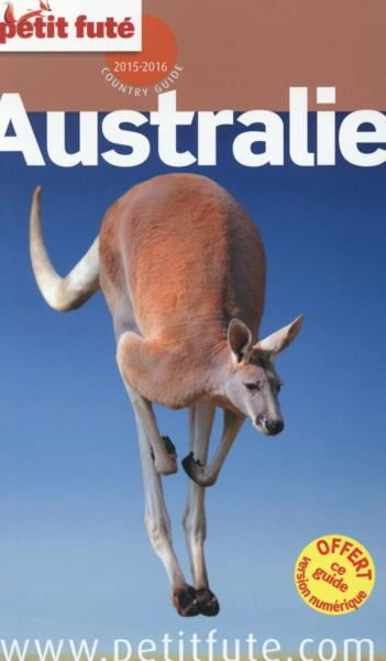 GUIDE PETIT FUTE ; COUNTRY GUIDE ; Australie (édition 2015)  - Collectif Petit Fute