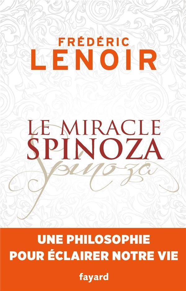 fréderic lenoir le miracle spinoza