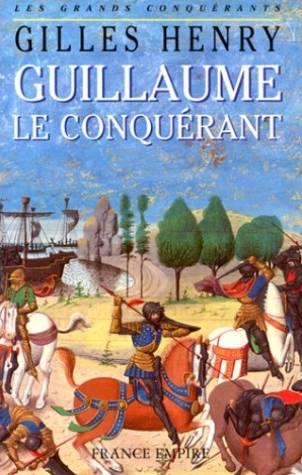 Guillaume le conquerant  - Gilles Henry
