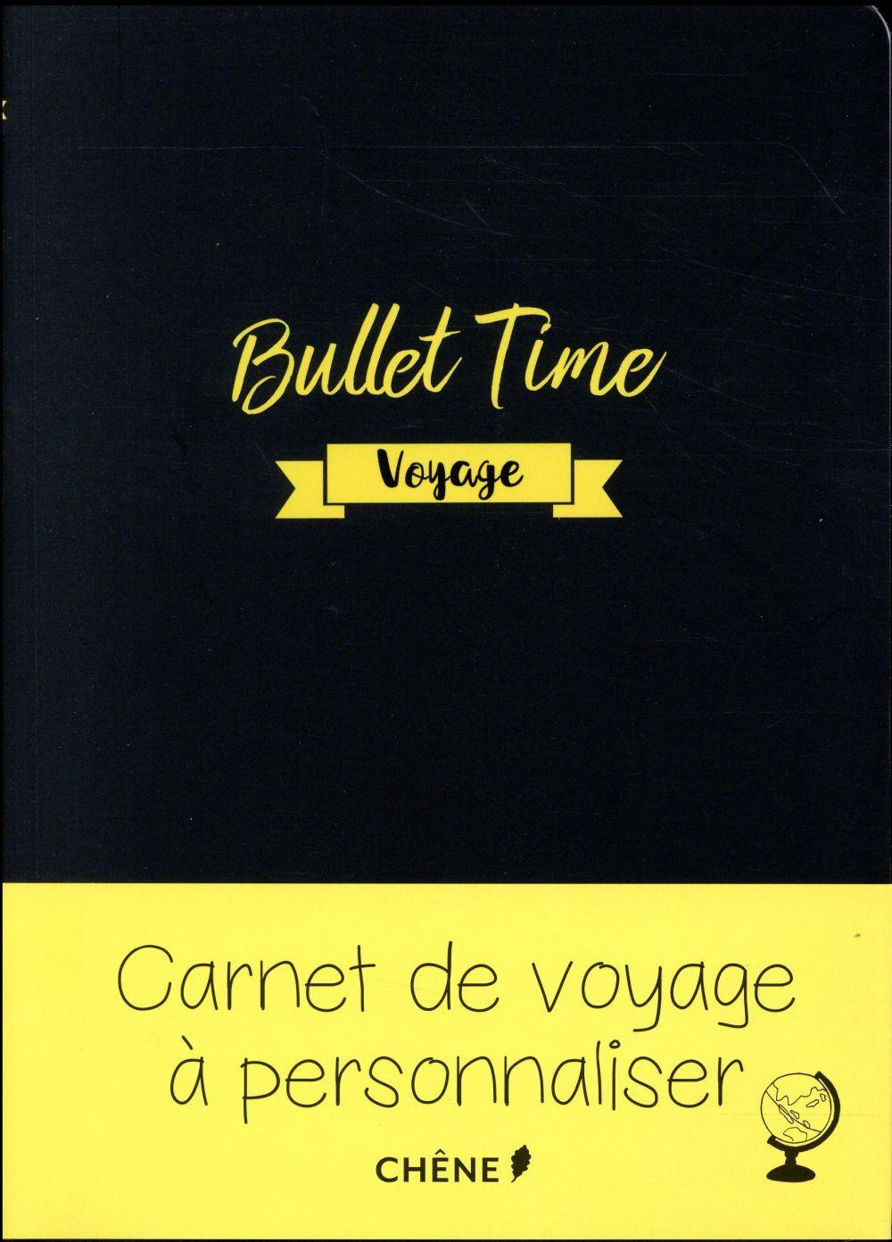 journal de voyage bullet time collectif livre france. Black Bedroom Furniture Sets. Home Design Ideas