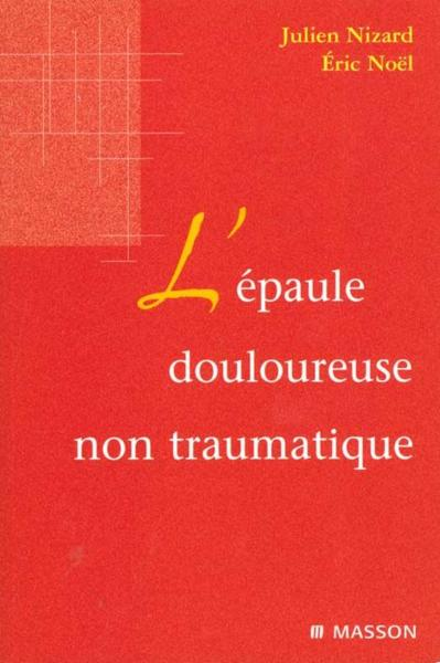 L epaule douloureuse non traumatique  - Julien Nizard