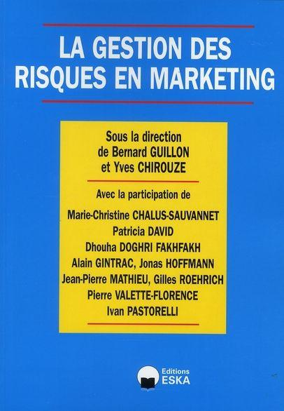 Vente  La gestion des risques en marketing  - Guillon  - Chirouze