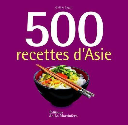 Livre 500 recettes d 39 asie ghillie basan - Livre de cuisine asiatique ...