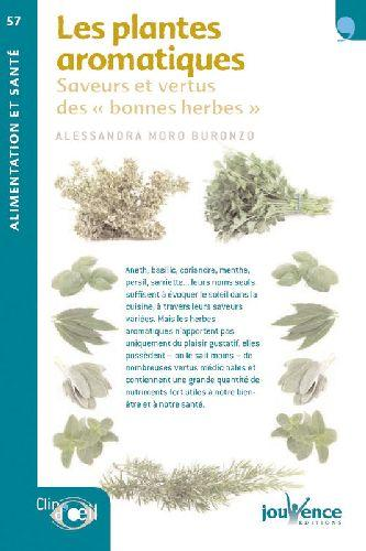 livre les plantes aromatiques saveurs et vertus des bonnes herbes moro buronzo alessan. Black Bedroom Furniture Sets. Home Design Ideas