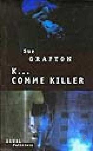 K... Comme Killer  - Sue Grafton